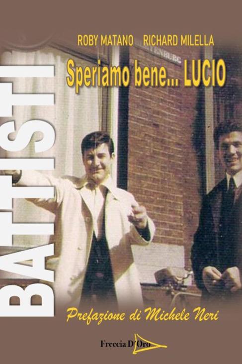 SPERIAMO BENE...LUCIO - ROBY MATANO, RICHARD MILELLA